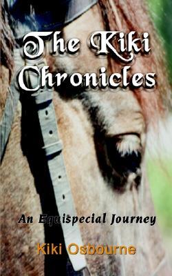 The Kiki Chronicles: An Equispecial Journey - Osbourne, Kiki
