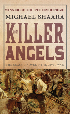 The Killer Angels: The Classic Novel of the Civil War - Shaara, Michael