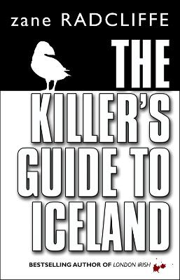 The Killer's Guide To Iceland - Radcliffe, Zane