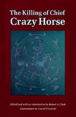 The Killing of Chief Crazy Horse - Clark, Robert A (Editor)