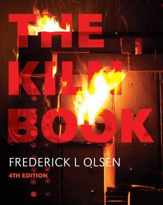 The Kiln Book - Olsen, Frederick L.