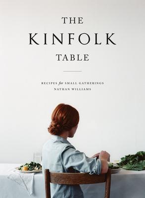 The Kinfolk Table - Williams, Nathan