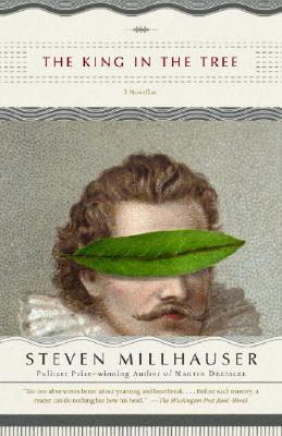 The King in the Tree - Millhauser, Steven