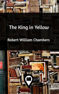 The King in Yellow - Chambers, Robert William