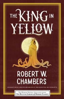 The King in Yellow - Chambers, Robert, and Klinger, Leslie (Editor), and Guignard, Eric (Editor)