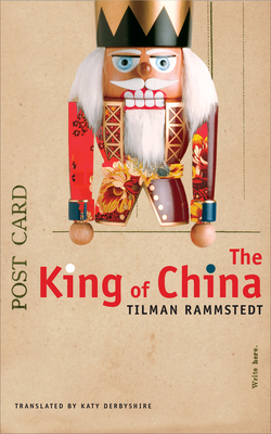 The King of China - Rammstedt, Tilman, and Derbyshire, Katy (Translated by)