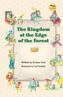 The Kingdom at the Edge of the Forest - Avni, Eviatar
