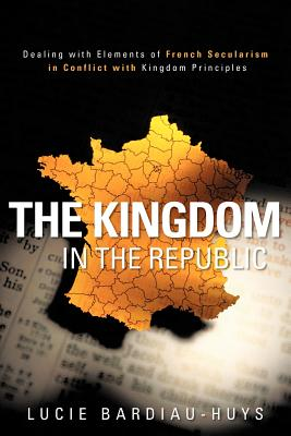 The Kingdom in the Republic - Bardiau-Huys, Lucie