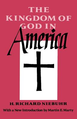 The Kingdom of God in America - Niebuhr, H Richard, and Marty, Martin E (Introduction by)