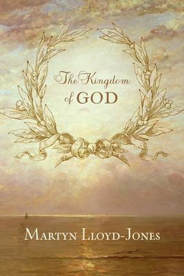 The Kingdom of God - Lloyd-Jones, Martyn