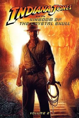 The Kingdom of the Crystal Skull: Volume 2 - Jackson Miller, John, and Miller, John Jackson