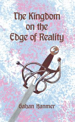 The Kingdom on the Edge of Reality - Hanmer, Gahan