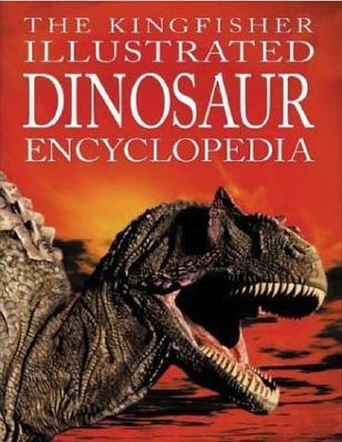 The Kingfisher Illustrated Dinosaur Encyclopedia - Burnie, David