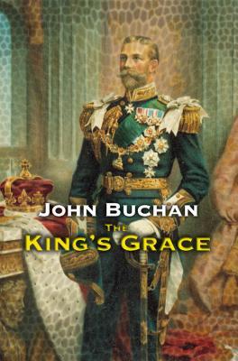 The King's Grace - Buchan, John