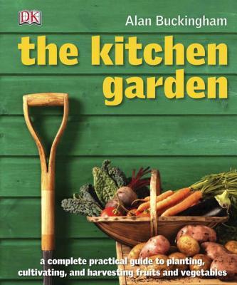 The Kitchen Garden: Month by Month - Buckingham, Alan