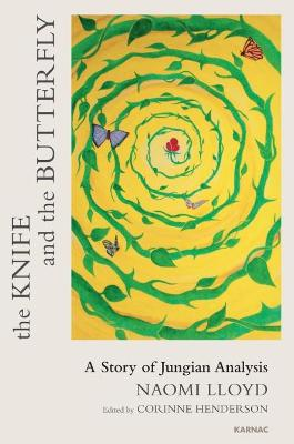 The Knife and the Butterfly: A Story of Jungian Analysis - Lloyd, Naomi, and Henderson, Corinne (Editor)