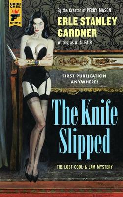 The Knife Slipped - Gardner, Erle Stanley