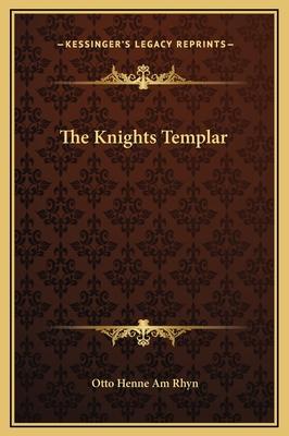 The Knights Templar - Rhyn, Otto Henne Am