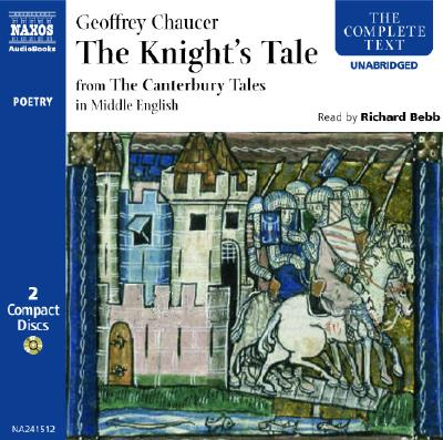 The Knyghtes Tale: In Middle English - Chaucer, Geoffrey, and Bebb, Richard (Read by)