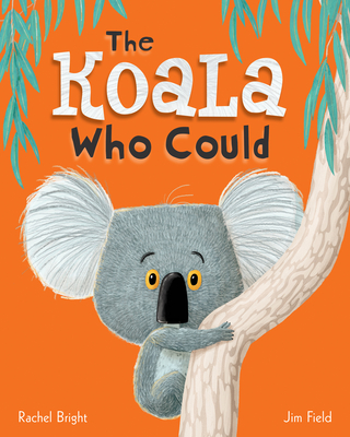 The Koala Who Could - Bright, Rachel