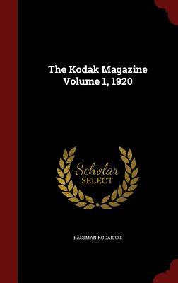 The Kodak Magazine Volume 1, 1920 - Co, Eastman Kodak