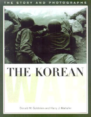 The Korean War (H) - Goldstein, Donald M, and Maihafer, Harry J