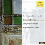The Koroliov Series Vol. XXI: Johannes Brahms - Complete Intermezzi