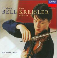 The Kreisler Album - Joshua Bell (violin); Paul Coker (piano)