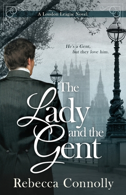 The Lady and the Gent - Connolly, Rebecca