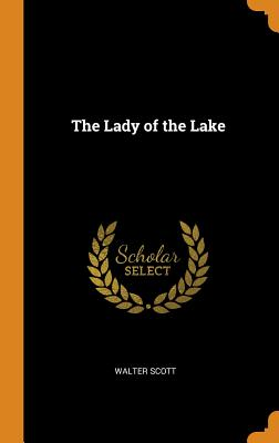The Lady of the Lake - Scott, Walter