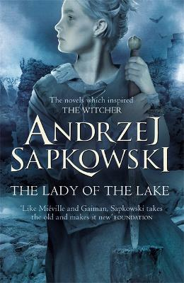 The Lady of the Lake - Sapkowski, Andrzej, and French, David (Translated by)