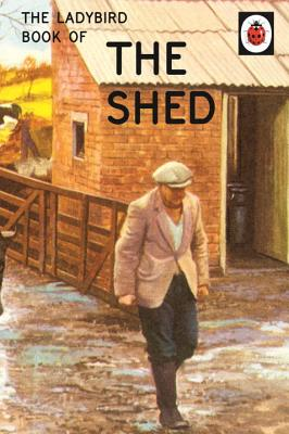 The Ladybird Book of the Shed - Hazeley, Jason, and Morris, Joel