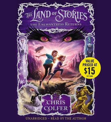 The Land of Stories: The Enchantress Returns - Colfer, Chris, and Author (Read by)