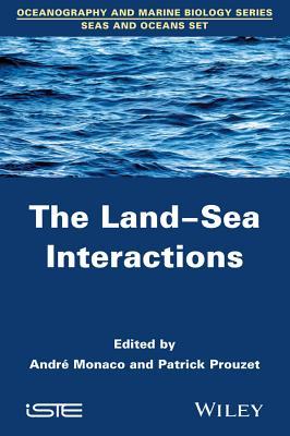 The Land-Sea Interactions - Monaco, Andre (Editor), and Prouzet, Patrick (Editor)