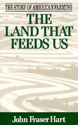 The Land That Feeds Us - Hart, John Fraser