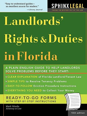 The Landlords' Rights & Duties in Florida - Warda, Mark, J.D.