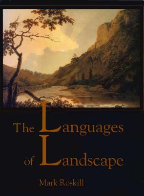 The Languages of Landscape - Roskill, Mark