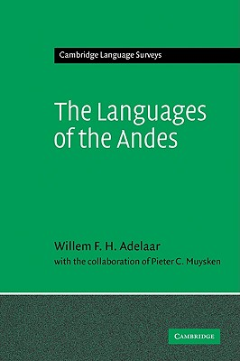 The Languages of the Andes - Adelaar, Williams F H, and Muysken, Pieter C, and Adelaar, Willem F H
