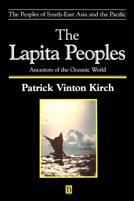 The Lapita Peoples: Basis in Mathematics and Physics - Kirch, Patrick Vinton