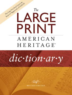 The Large Print American Heritage Dictionary - American Heritage Dictionary (Editor)