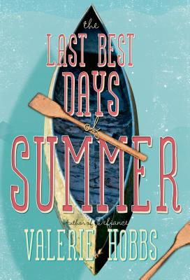The Last Best Days of Summer - Hobbs, Valerie
