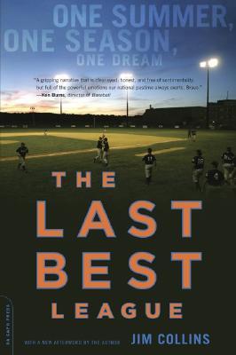The Last Best League: One Summer, One Season, One Dream - Collins, Jim