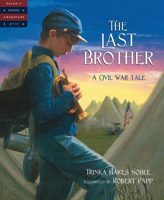 The Last Brother: A Civil War Tale - Noble, Trinka Hakes