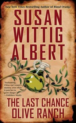 The Last Chance Olive Ranch - Albert, Susan Wittig
