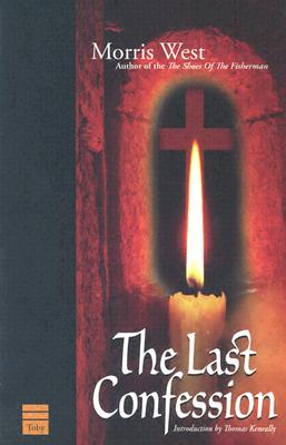 The Last Confession - West, Morris L, and Keneally, Thomas (Foreword by)