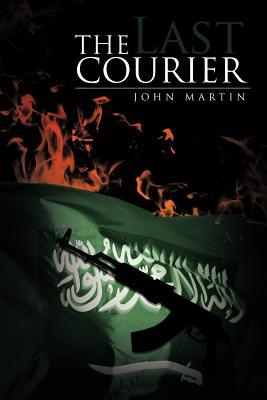 The Last Courier - Martin, John