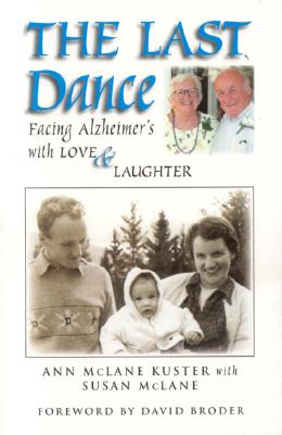 The Last Dance: Facing Alzheimer's with Love & Laughter - McLane, Susan, and Kuster-McClane, Ann