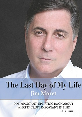 The Last Day of My Life - Moret, Jim