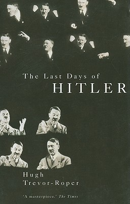 The Last Days of Hitler - Trevor-Roper, Hugh