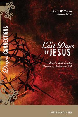 The Last Days of Jesus - Williams, Matt (Editor)